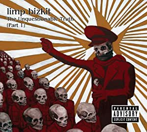Limp Bizkit:Pt1 Unquestionable Truth