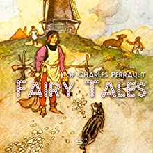 Fairy Tales of Charles Perrault (       UNABRIDGED) by Charles Perrault Narrated by Josh Verbae