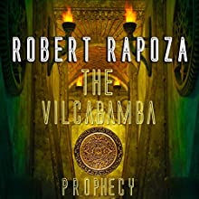 The Vilcabamba Prophecy: A Nick Randall Novel | Livre audio Auteur(s) : Robert Rapoza Narrateur(s) : Christopher Shelby Slone