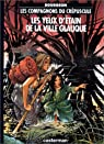 Les Compagnons du crépuscule, tome 2 : Les Yeux d'étain de la ville glauque par Bourgeon