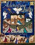 Adoration Quilts: Applique Nativity Projects (That Patchwork Place)