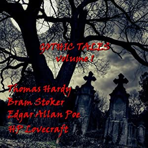 Gothic Tales of Terror: Volume 1 | [Thomas Hardy, Bram Stoker, H. P. Lovecraft]