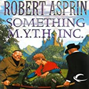 Something M.Y.T.H. Inc.: Myth Adventures, Book 12 | [Robert Asprin]