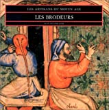 img - for Les Brodeurs: Les Artisans du Moyen Age book / textbook / text book