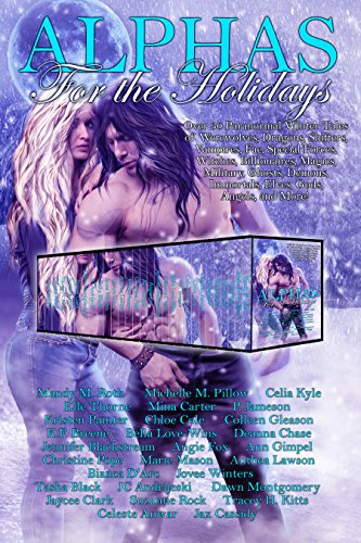 Alphas for the Holidays: Over 30 Paranormal Winter Tales of Werewolves, Dragons, Shifters, Vampires, Fae, Special Forces, Witches, Billionaires, Magics, Ghosts, Demons, and more! (The Tale Of The Devil compare prices)