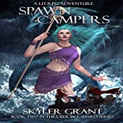 Spawn Campers: The Crucible Shard, Book 2 | Skyler Grant