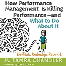 How Performance Management Is Killing Performance - and What to Do About It Audiobook by M. Tamra Chandler Narrated by Natalie Hoytt