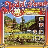 Jodel Parade/20 der schönsten alpenländischen Jodler