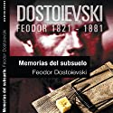 Memorias del subsuelo I [Notes from the Underground] (       UNABRIDGED) by Feodor Dostoievski Narrated by Miguel Ortíz