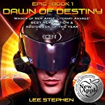 Dawn of Destiny: Epic, Book 1 | Lee Stephen