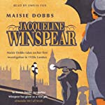 Maisie Dobbs (       ABRIDGED) by Jacqueline Winspear Narrated by Emilia Fox