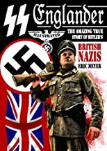 SS Englander: The Amazing True Story of Hitler's British Nazis
