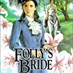 Folly's Bride: Brides of Montclair, Book 4 (       UNABRIDGED) by Jane Peart Narrated by Renee Raudman