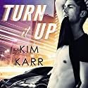 Turn It Up: Detroit Love Duet Series, Book 2 Audiobook by Kim Karr Narrated by CJ Bloom, Sebastian York
