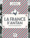 La France d'Antan � travers la carte...