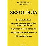 Sexología: Sexualidad infantil * Orígenes de la homosexualidad y de otras patologías * Regulación de la función...