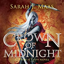 Crown of Midnight: A Throne of Glass Novel (       UNABRIDGED) by Sarah J. Maas Narrated by Elizabeth Evans
