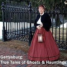 Gettysburg: True Tales of Ghosts & Hauntings  by Phyllis Greineisen Narrated by Maureen Reigh Quinn