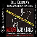 Murder Takes a Break: Truman Smith Mystery Series, Book 5 Audiobook by Bill Crider Narrated by Michael Ray Davis