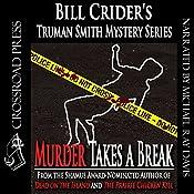 Murder Takes a Break: Truman Smith Mystery Series, Book 5 | Bill Crider