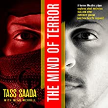 The Mind of Terror: A Former Muslim Sniper Explores What Motiviates ISIS and Other Extremist Groups (and How Best to Respond) Audiobook by Tass Saada, Dean Merrill Narrated by Marco Prentice