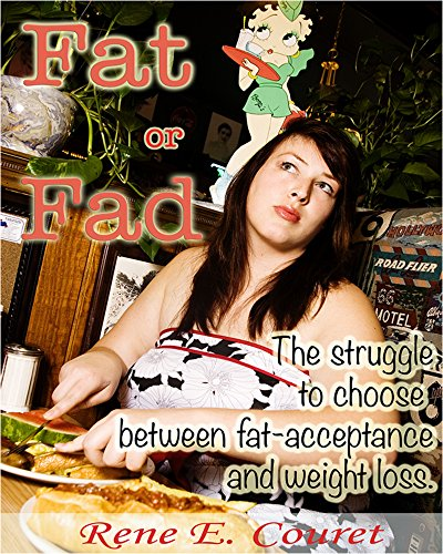 Fat or Fad: The Struggle to Choose Between Fat Acceptance and Weight Loss PDF