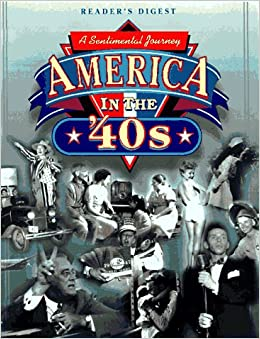 America in the '40s: Editors of Reader's Digest: 9780762100101: Amazon