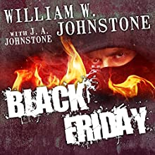 Black Friday Audiobook by William W. Johnstone, J. A. Johnstone Narrated by Bill Thatcher