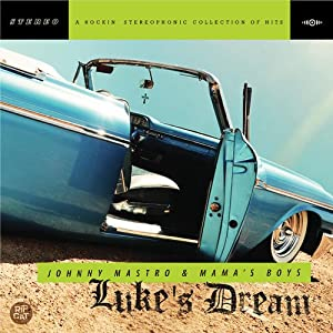 Johnny Mastro & Mama's Boys - Luke's Dream 613CEgWlkKL._SL500_AA300_