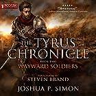 Wayward Soldiers: The Tyrus Chronicle, Book 2 Hörbuch von Joshua P. Simon Gesprochen von: Steven Brand