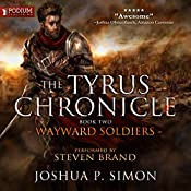 Wayward Soldiers: The Tyrus Chronicle, Book 2 | Joshua P. Simon