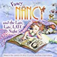 Fancy Nancy and the Late, Late, Late Night (Fancy Nancy (8x8))