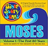 MOSES Volume 1 (CD): The First 80 Years, From His Birth to the Crossing of the Red Sea (SING the Bible!)