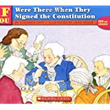 . . . If You Were There When They Signed the Constitution