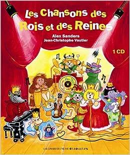 Amazon.fr - Les chansons des Rois et Reines - Alex Sanders