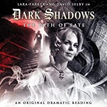 Dark Shadows - The Path of Fate (       UNABRIDGED) by Stephen Mark Rainey Narrated by Lara Parker, David Selby