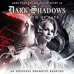 Dark Shadows - The Path of Fate Audiobook