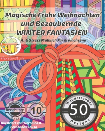 ANTI STRESS Malbuch für Erwachsene Magische Frohe Weihnachten und Bezaubernde Winter Fantasien (Mandalas für Männer und Frauen - Ausmalbuch zur ... Achtsamkeit und Meditation)  [relaxation4.me] (Tapa Blanda)
