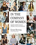 img - for In the Company of Women: Inspiration and Advice from over 100 Makers, Artists, and Entrepreneurs book / textbook / text book