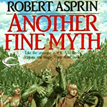 Another Fine Myth: Myth Adventures, Book 1 (       UNABRIDGED) by Robert Asprin Narrated by Noah Michael Levine