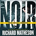 Noir: Three Novels of Suspense (       UNABRIDGED) by Richard Matheson Narrated by Robertson Dean