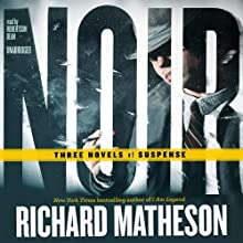 Noir: Three Novels of Suspense (       UNABRIDGED) by Richard Matheson Narrated by Robertson Dean