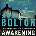 Awakening (       UNABRIDGED) by Sharon Bolton Narrated by Alison Reid