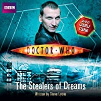 Doctor Who: The Stealers of Dreams (       UNABRIDGED) by Steve Lyons Narrated by Camille Coduri
