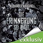 Die Erinnerung so kalt (Jan Tommen 4) | Alexander Hartung
