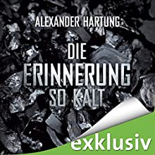 Die Erinnerung so kalt (Jan Tommen 4) Hörbuch von Alexander Hartung Gesprochen von: Martin L. Schäfer