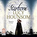 Starborn: Worldmaker Trilogy, Book 1 Audiobook by Lucy Hounsom Narrated by Avita Jay