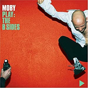 Moby - Play (The B Sides)