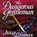 The Dangerous Gentleman Audiobook by Julia London Narrated by Anne Flosnik