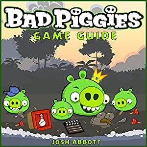 Bad Piggies Game Guide | [Josh Abbott]